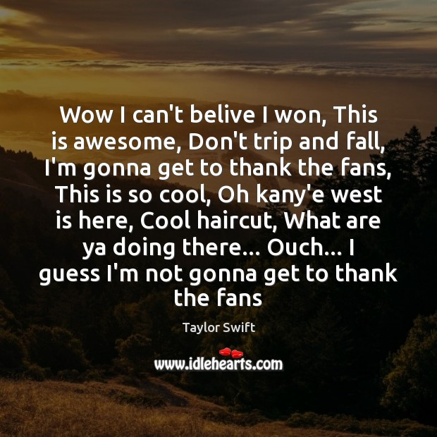 Wow I can't belive I won, This is awesome, Don't trip and Cool Quotes Image