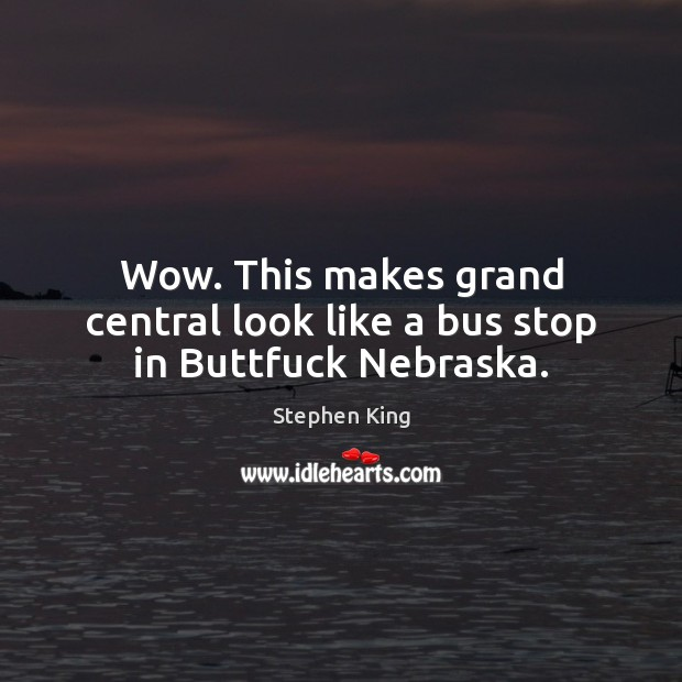 Image, Wow. This makes grand central look like a bus stop in Buttfuck Nebraska.