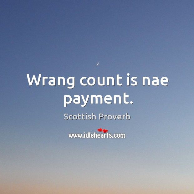 Wrang count is nae payment. Image