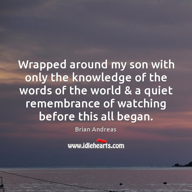 Wrapped around my son with only the knowledge of the words of Image