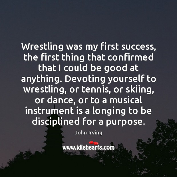 Wrestling was my first success, the first thing that confirmed that I Good Quotes Image