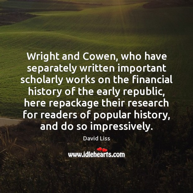 Wright and Cowen, who have separately written important scholarly works on the Image