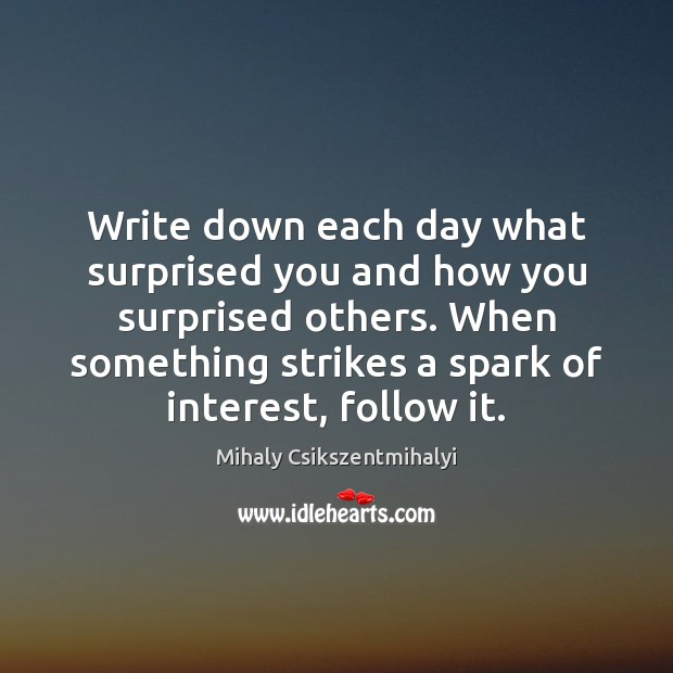 Write down each day what surprised you and how you surprised others. Image