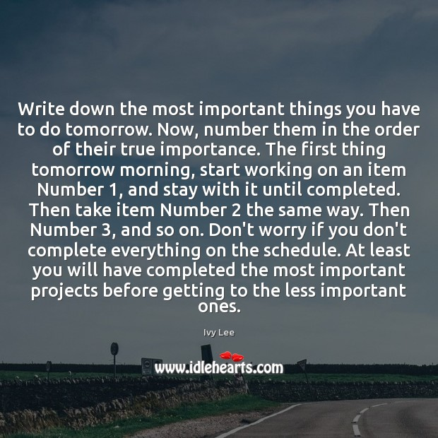 Write down the most important things you have to do tomorrow. Now, Image