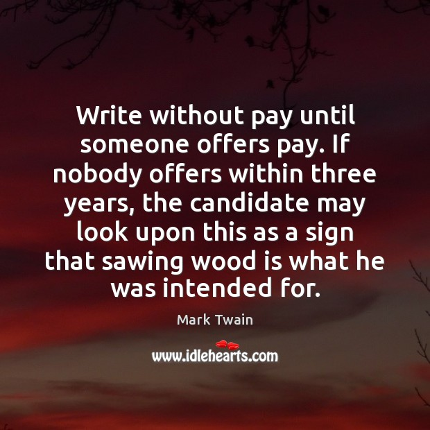 Image, Candidate, Candidates, He, Ifs, Intended, Look, Looks, May, Nobody, Offers, Pay, Sign, Someone, Three, Three Years, Until, Upon, Was, Within, Without, Wood, Woods, Write, Writing, Years