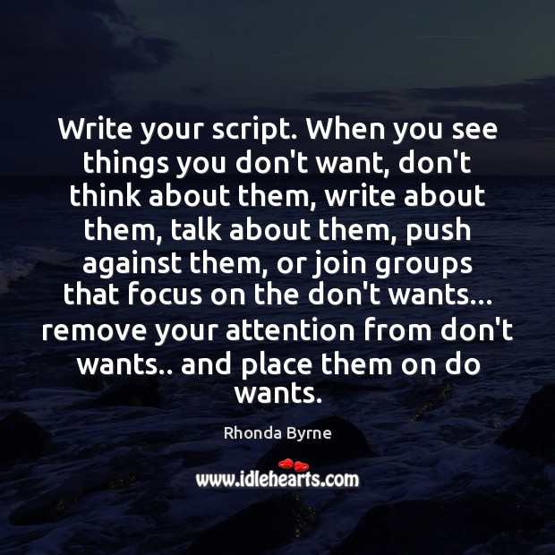 Write your script. When you see things you don't want, don't think Image
