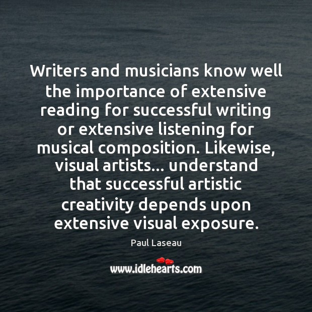 Image, Writers and musicians know well the importance of extensive reading for successful
