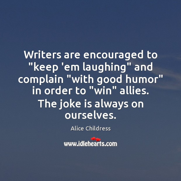 "Image, Writers are encouraged to ""keep 'em laughing"" and complain ""with good humor"""