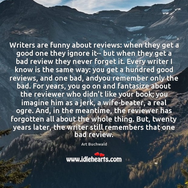 Image, Writers are funny about reviews: when they get a good one they