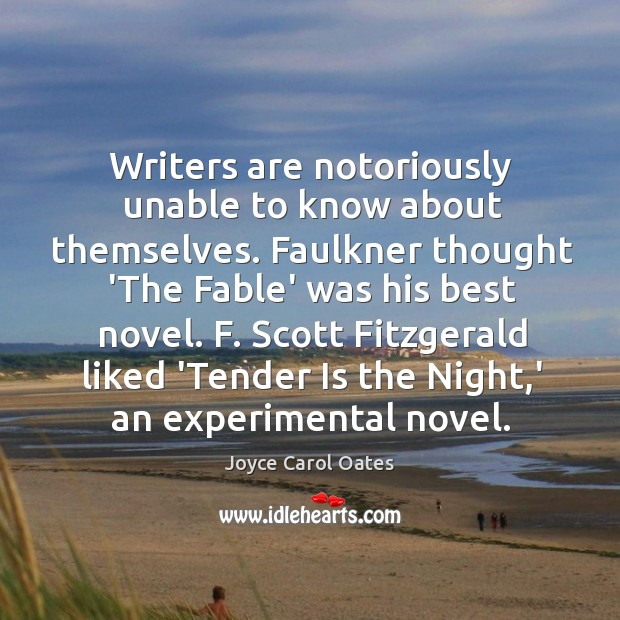 Image, Writers are notoriously unable to know about themselves. Faulkner thought 'The Fable'