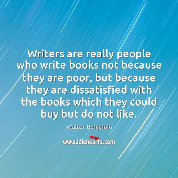Writers are really people who write books not because they are poor, Image