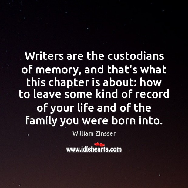 Writers are the custodians of memory, and that's what this chapter is Image