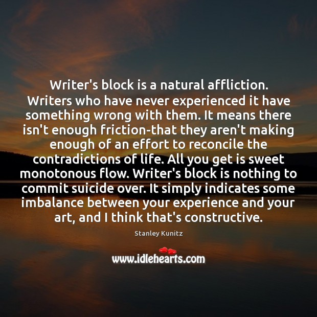 Image, Writer's block is a natural affliction. Writers who have never experienced it