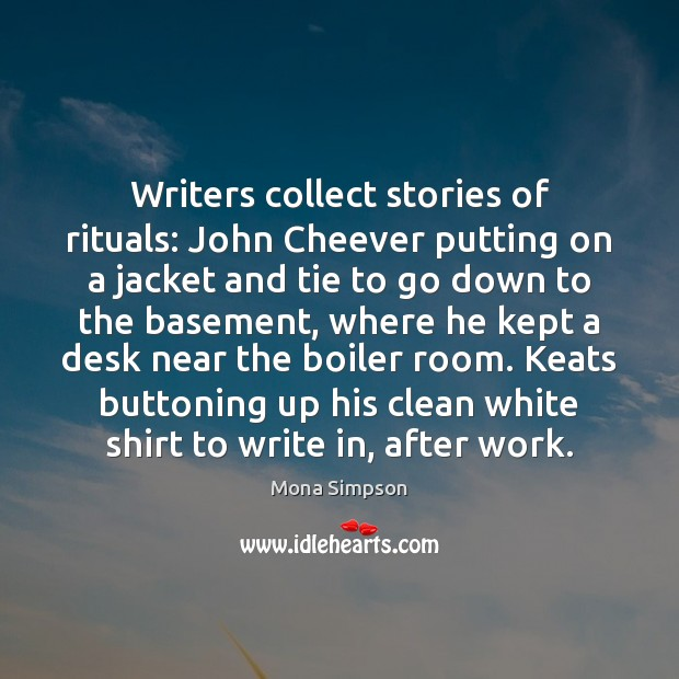 Image, Writers collect stories of rituals: John Cheever putting on a jacket and