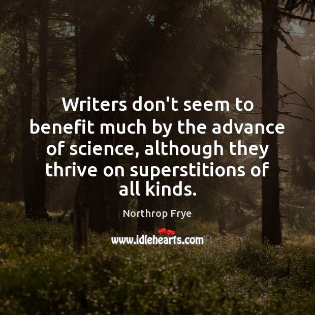 Writers don't seem to benefit much by the advance of science, although Image