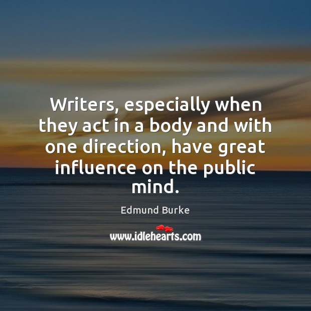 Image, Writers, especially when they act in a body and with one direction,