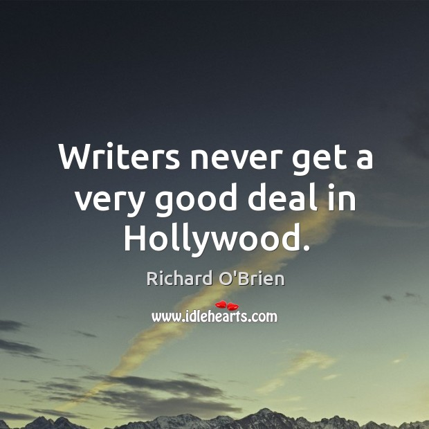 Writers never get a very good deal in hollywood. Image