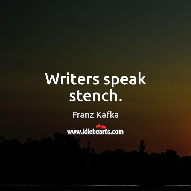 Image, Writers speak stench.