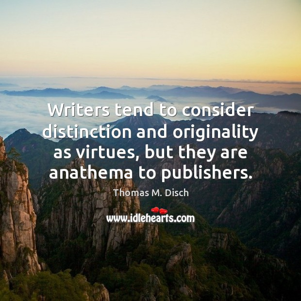 Image, Writers tend to consider distinction and originality as virtues, but they are