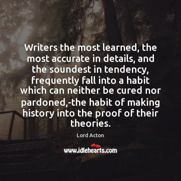 Writers the most learned, the most accurate in details, and the soundest Image