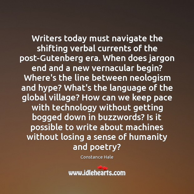 Writers today must navigate the shifting verbal currents of the post-Gutenberg era. Image