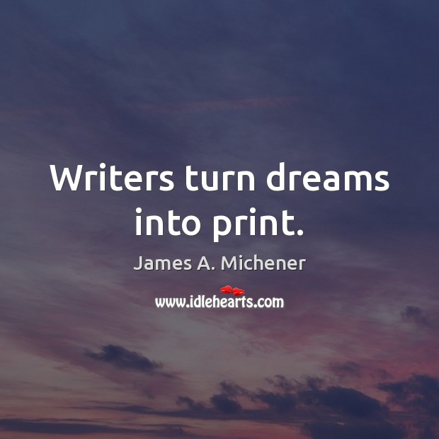 Image, Writers turn dreams into print.