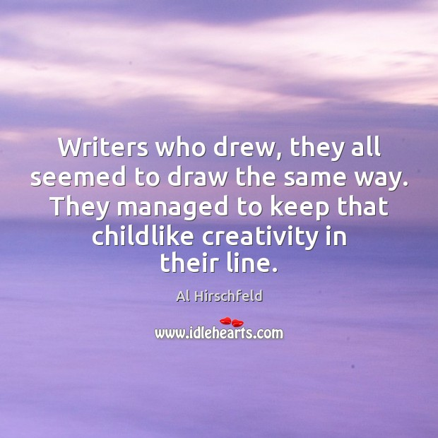 Image, Writers who drew, they all seemed to draw the same way. They