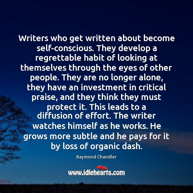 Writers who get written about become self-conscious. They develop a regrettable habit Image