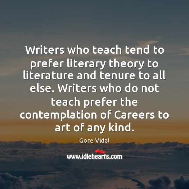 Image, Writers who teach tend to prefer literary theory to literature and tenure