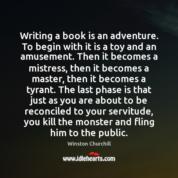 Image, Writing a book is an adventure. To begin with it is a