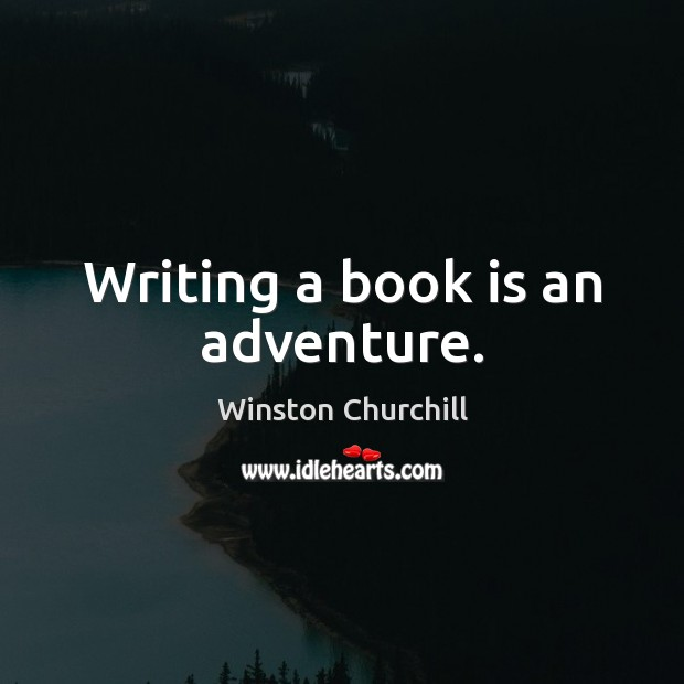 Image, Writing a book is an adventure.