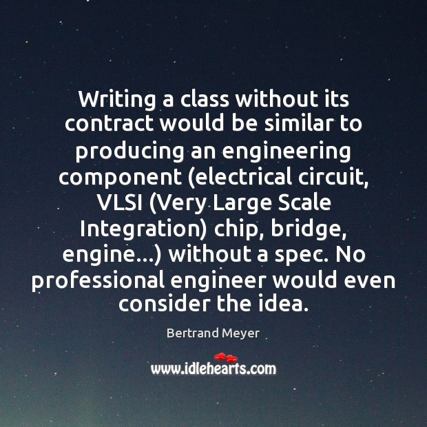 Image, Writing a class without its contract would be similar to producing an