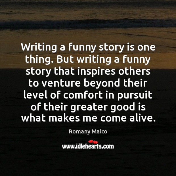 Writing a funny story is one thing. But writing a funny story Romany Malco Picture Quote