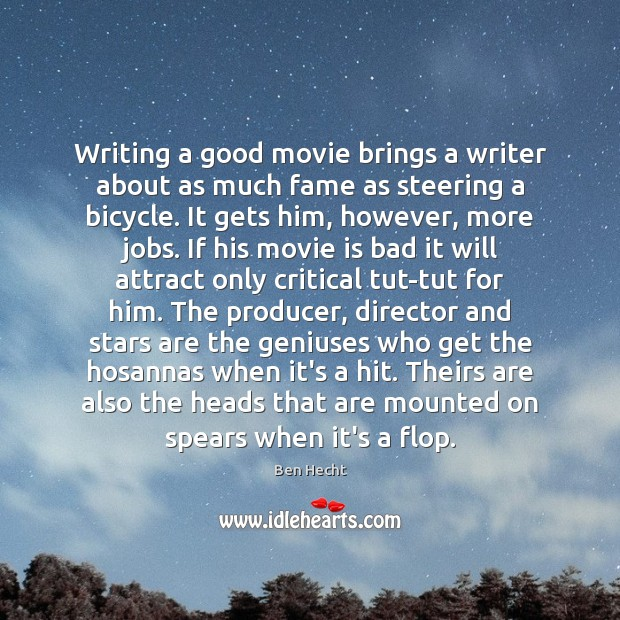 Image, Writing a good movie brings a writer about as much fame as