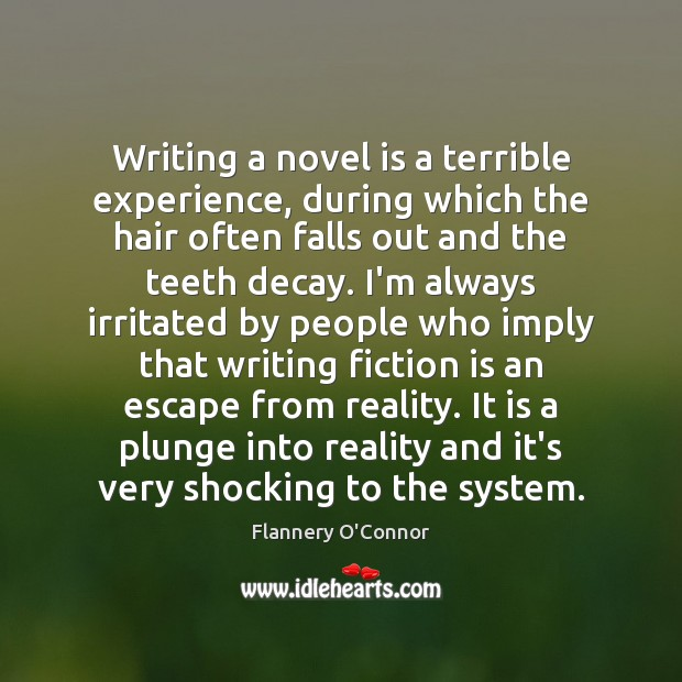 Writing a novel is a terrible experience, during which the hair often Image