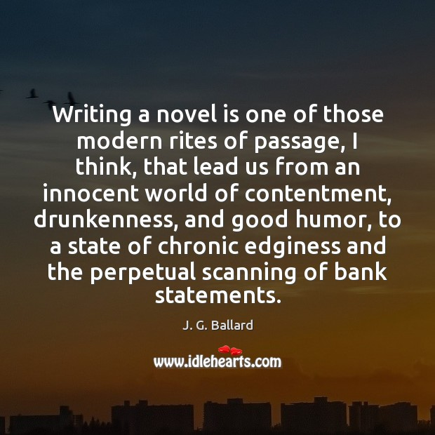 Writing a novel is one of those modern rites of passage, I Image