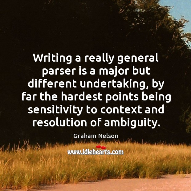 Writing a really general parser is a major but different undertaking Image