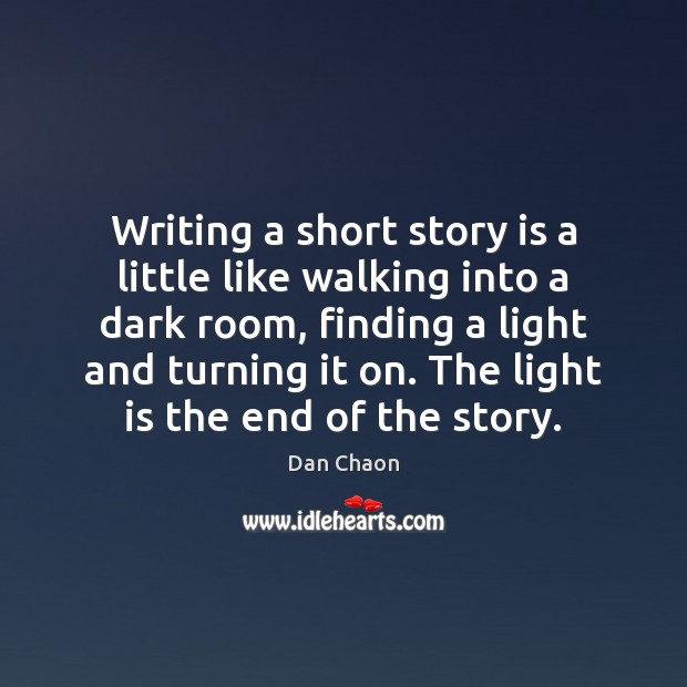 Image, Writing a short story is a little like walking into a dark
