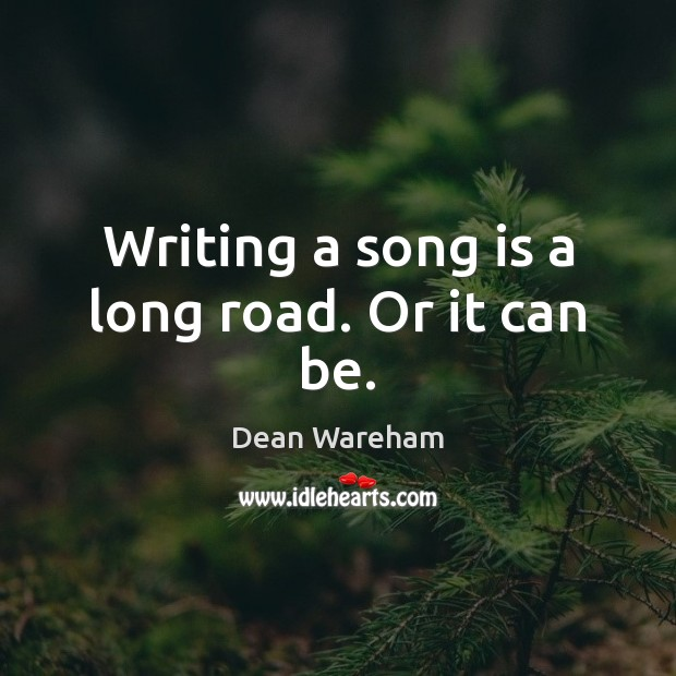 Writing a song is a long road. Or it can be. Image