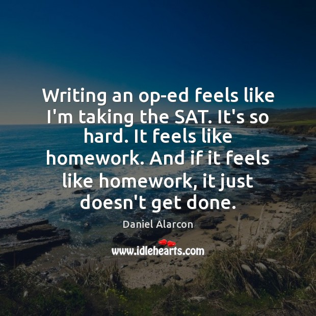Writing an op-ed feels like I'm taking the SAT. It's so hard. Image
