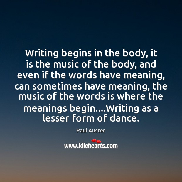 Writing begins in the body, it is the music of the body, Image