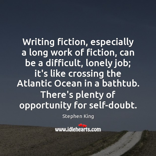 Writing fiction, especially a long work of fiction, can be a difficult, Image