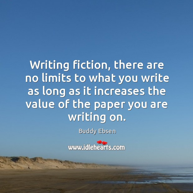 Image, Writing fiction, there are no limits to what you write as long as it increases the value of