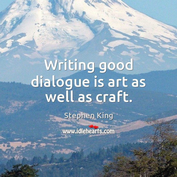 Image, Writing good dialogue is art as well as craft.