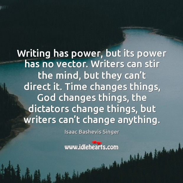 Image, Writing has power, but its power has no vector.