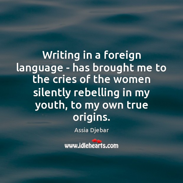Image, Writing in a foreign language – has brought me to the cries
