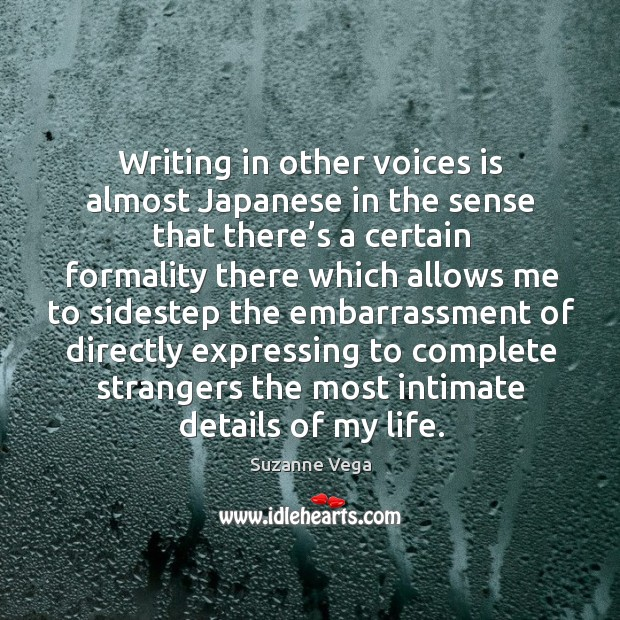 Image, Writing in other voices is almost japanese in the sense that there's a certain formality