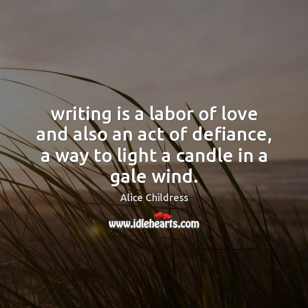 Image, Writing is a labor of love and also an act of defiance,