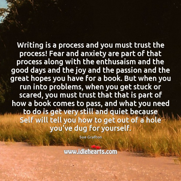 Writing is a process and you must trust the process! Fear and Sue Grafton Picture Quote