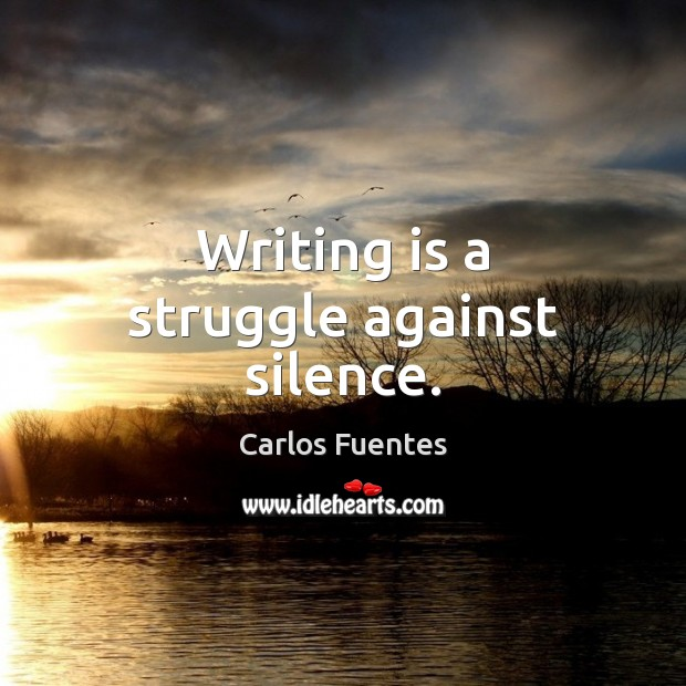 Image, Writing is a struggle against silence.